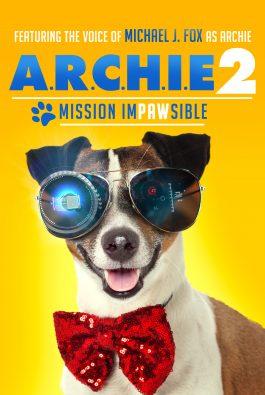 A.R.C.H.I.E 2: MISSION IMPAWSIBLE